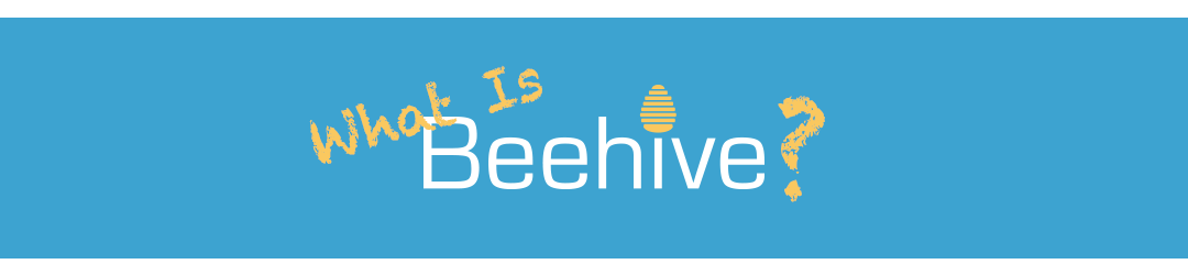 What is Beehive?